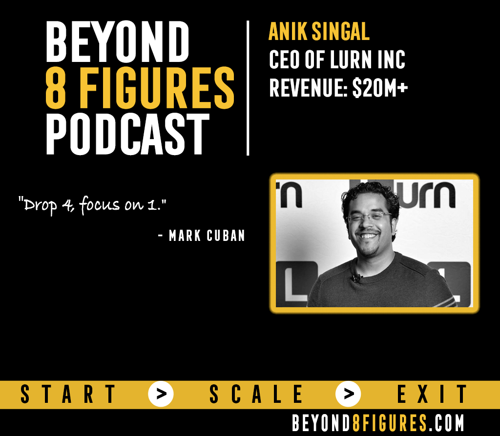 Anik Singal on Beyond 8 Figures Podcast