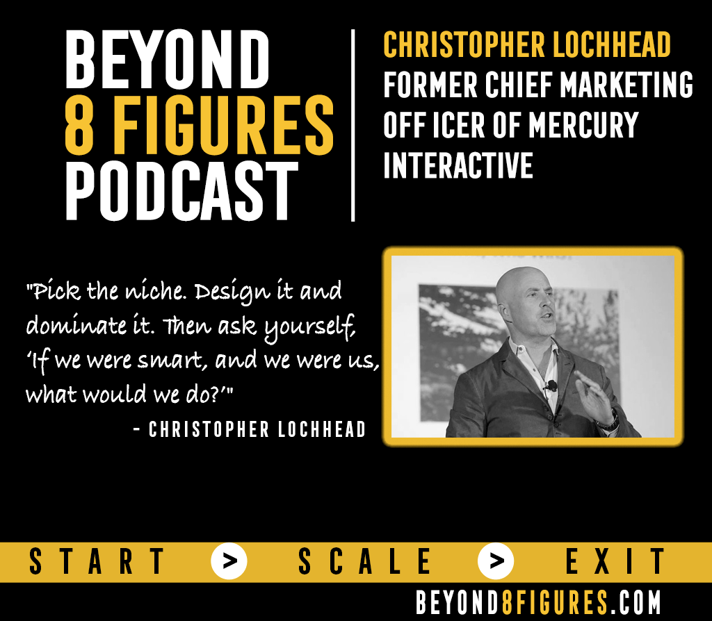 $4.5B Exit- Christopher Lochhead, Mercury Interactive
