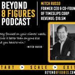 $10.5M Exit- Mitch Russo, Timeslips Corporation