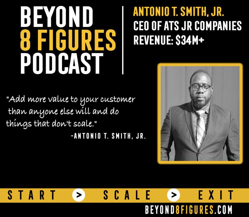 Antonio T. Smith, Jr. on Beyond 8 Figures Podcast