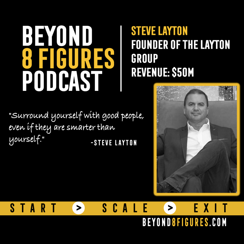 Steve Layton on Beyond 8 Figures Podcast