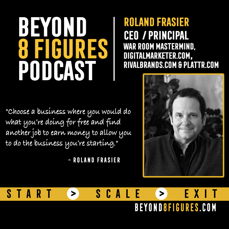 Roland Frasier on Beyond 8 Figures Podcast