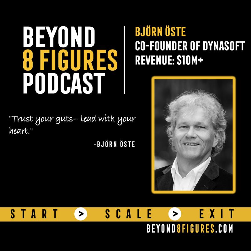 Bjorn Oste, on Beyond 8 Figures Podcast