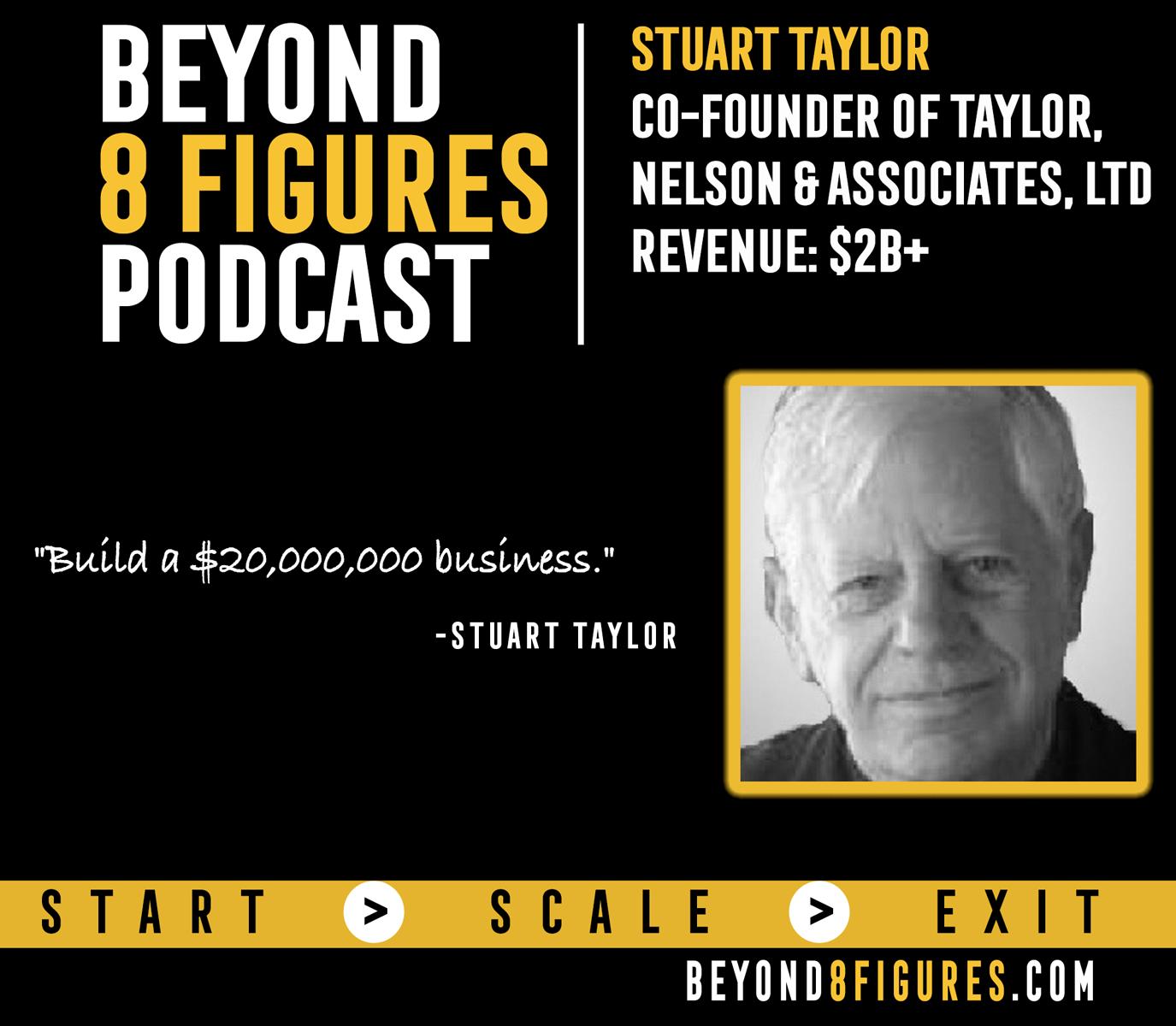 $2B Exit – Stuart Taylor, Taylor Nelson and Associates