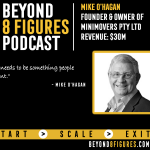 $30M in annual revenue – Mike O'Hagan, MiniMovers, Shore360, and MikesBusinessTours