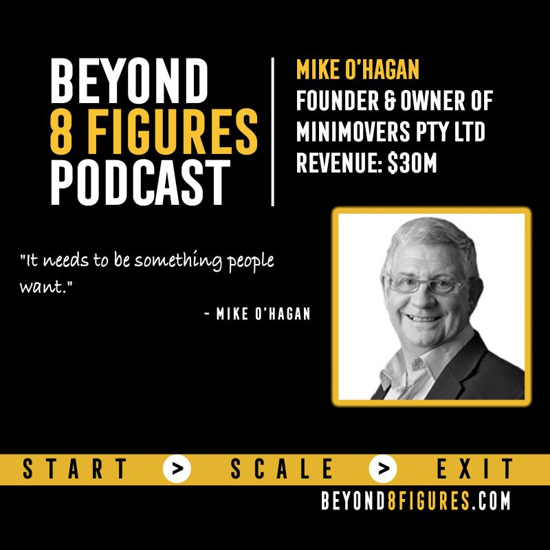 Mike O'Hagan of Minimovers on Beyond 8 Figures Podcast