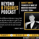 $10M+ in annual revenue – Garrett White Runs Wake Up Warrior Which Generates