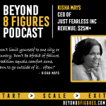 $25M in annual revenue – Kisha Mays, Just Fearless