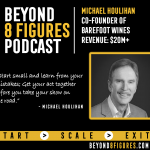 $100M+ Figure Exit – Michael Houlihan, Barefoot Wines