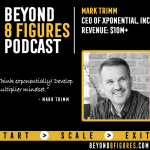 $10M+ Exit – Mark Timm Exited 7 Businesses