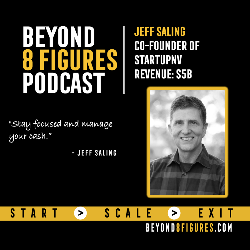 $5M Exits  Jeff Saling, Exited 3 Companies | Beyond 8 Figures Podcast
