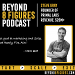 $20M+ in Annual Revenue – Steve Gray, Primal Labs