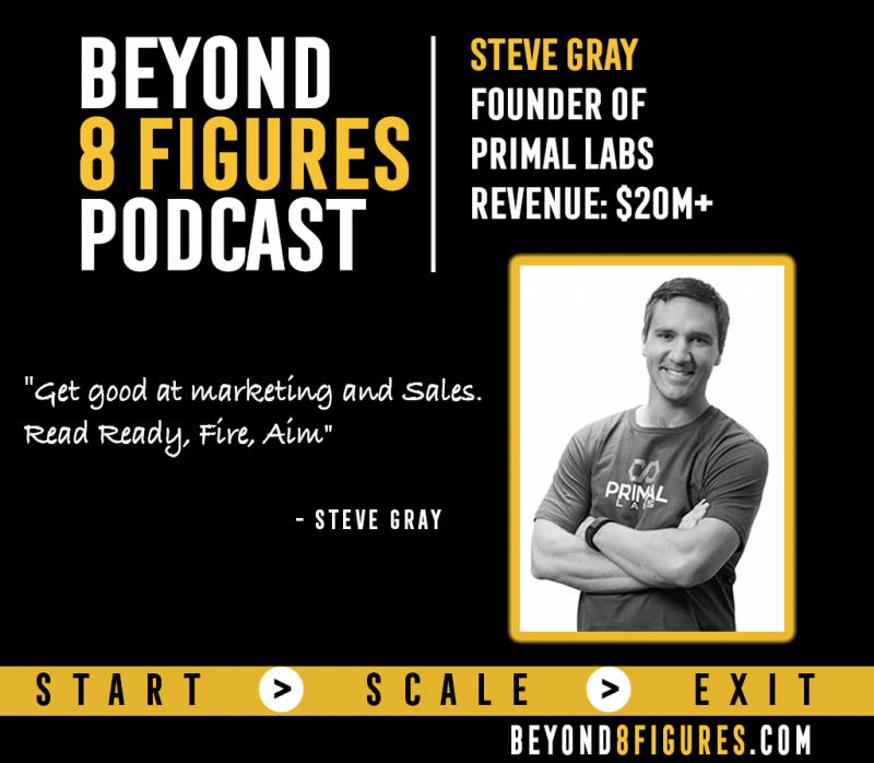 Steve Gray on Beyond 8 Figures Podcast