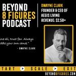 $2.5B+ in Assets – Dwayne Clark, Aegis Living