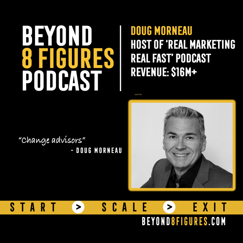 $16M+ in Revenue – Doug Morneau, Real Marketing Real Fast | Beyond 8