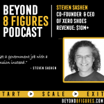 $13M in Annual Revenue – Steven Sashen, Xero Shoes