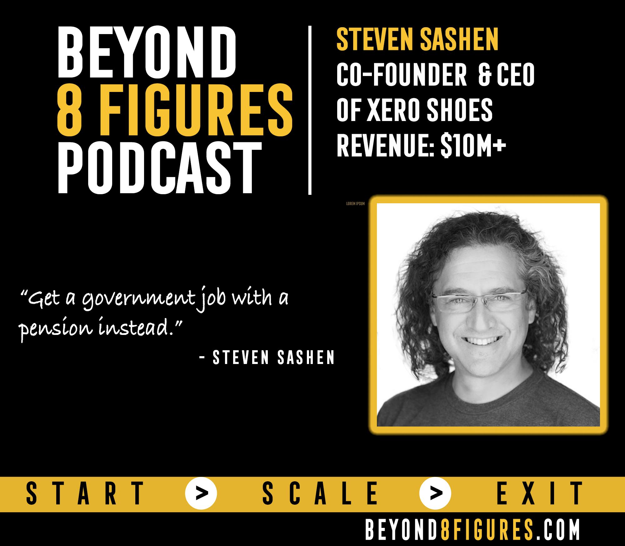 $13M in Annual Revenue – Steven Sashen, Xero Shoes