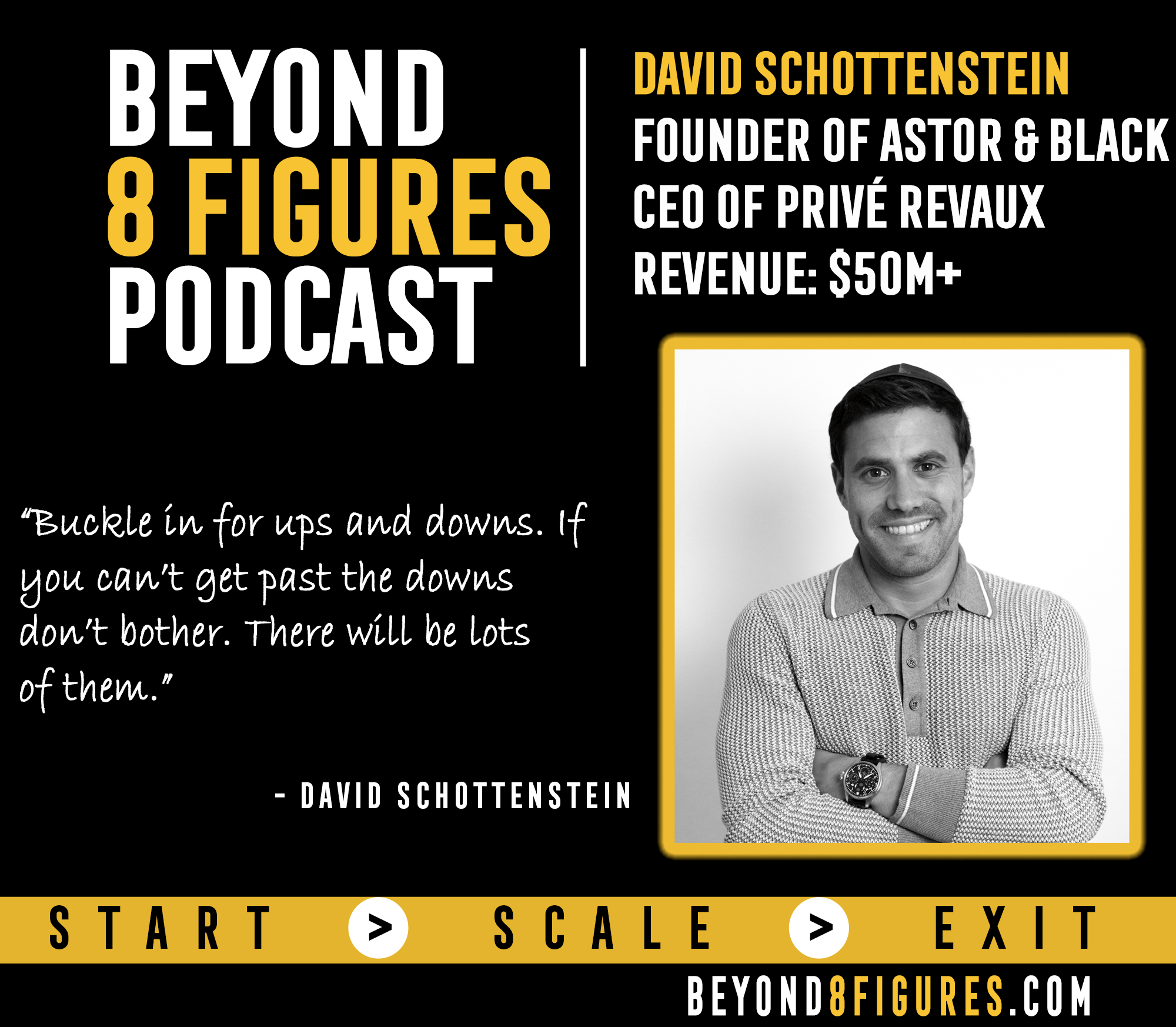 $50M Exit – David Schottenstein, Astor & Black