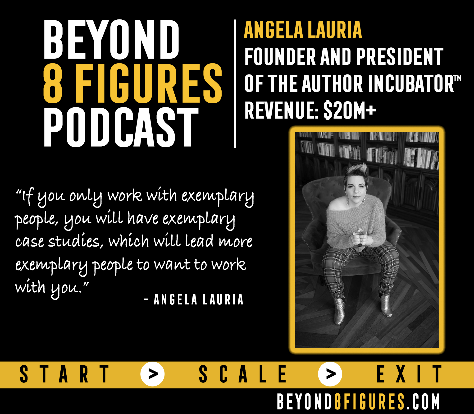 $20M Annually – Dr. Angela Lauria, The Author Incubator