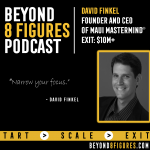 $10M+ Exits – David Finkel, Multiple Companies