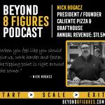 $11.5 Million Annual Revenue – Nick Bogacz, Caliente Pizza & Drafthouse