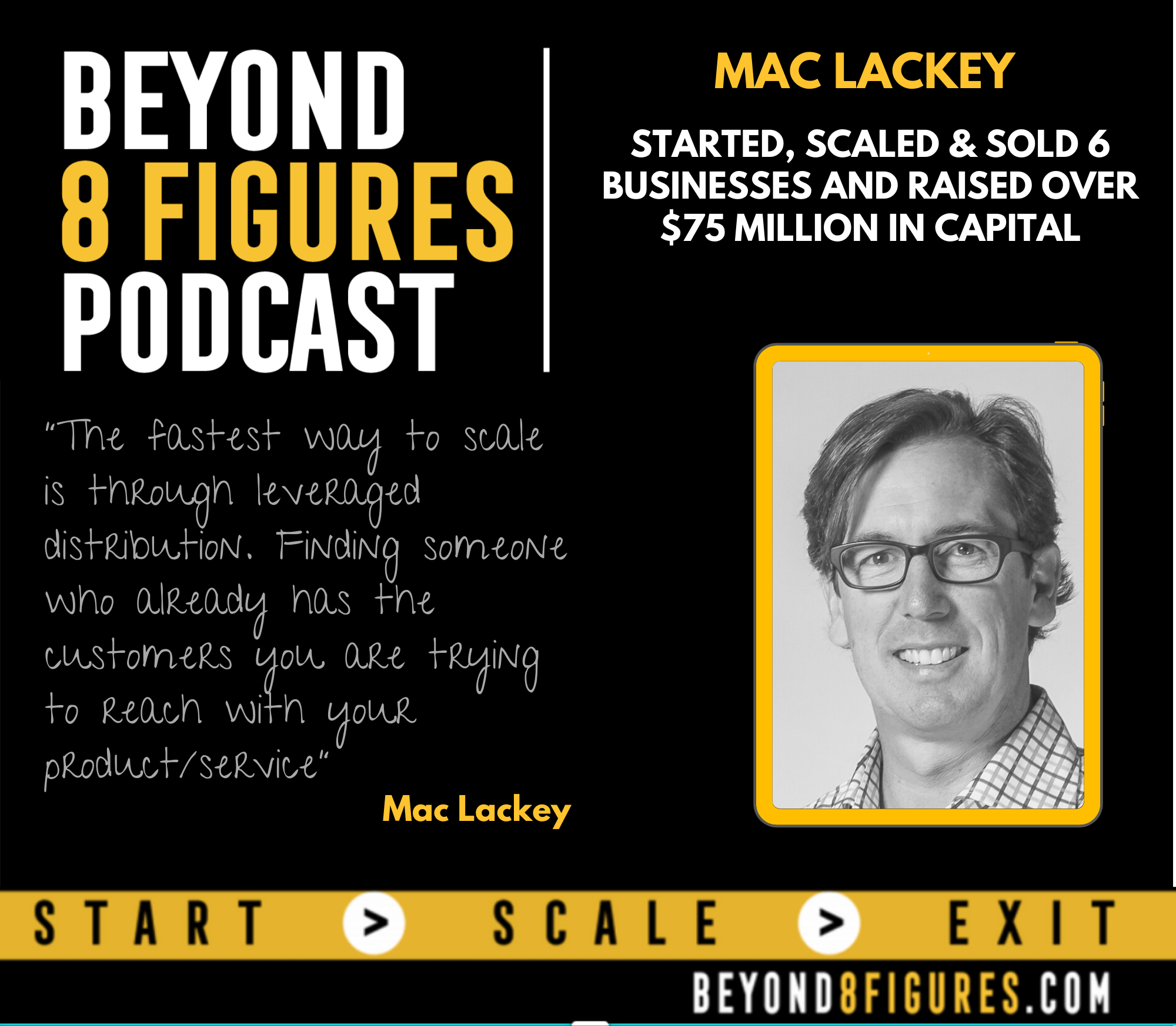 $10M+ | Mac Lackey Started, Scaled & Sold 6 Businesses and Raised Over $75 Million in Capital