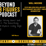 $321 Million Dollar Exit From Restaurant Delivery, Will Moore CEO of Moore Momentum